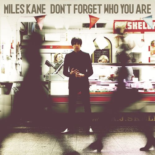 Album der Woche: Miles Kane – Don't Forget Who You Are (+VERLOSUNG)