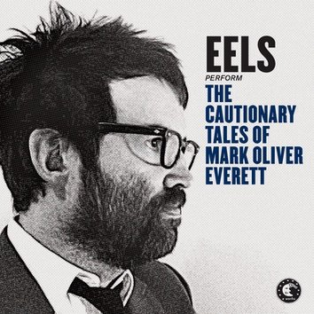Album der Woche: Eels – The Cautionary Tales of Mark Oliver Everett