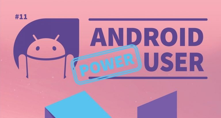 Neues Magazin: Android Power User #11 ab sofort im Play Store