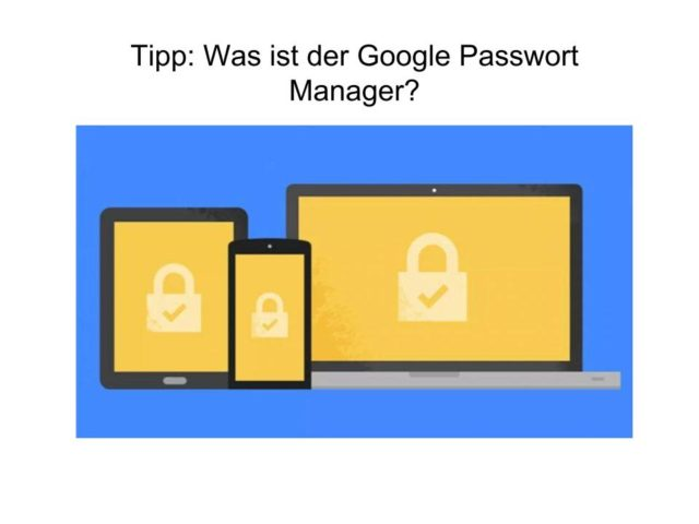 Google Passwort Manager | Android-User.de
